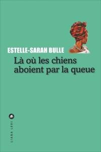 vi_bib_La_ou_les_chiens_aboient_par_la_queue